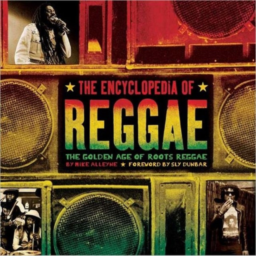 ENCYCLOPEDIA OF REGGAE - Encyclopedia Of Reggae. The . . The Golden Age Of Roots Reggae