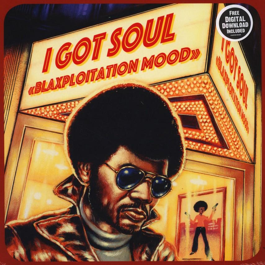Various Artists - I Got Soul - Blaxploitation Mood