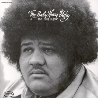 Baby Huey - The Baby Huey Story (The Living Legend)