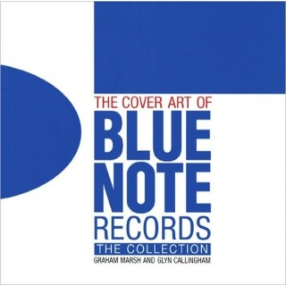 Graham Marsh & Glyn Callingham - The Cover Art of Blue Note Records : The Collection