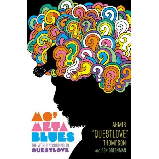 "Ahmir ""Questlove"" Thompson & Ben Greenman - Mo' Meta Blues : The World According to Questlove"