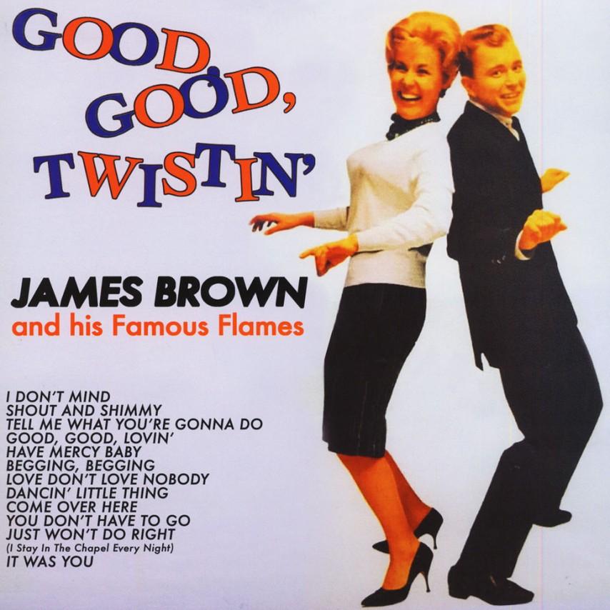 James Brown - Good, Good, Twistin'