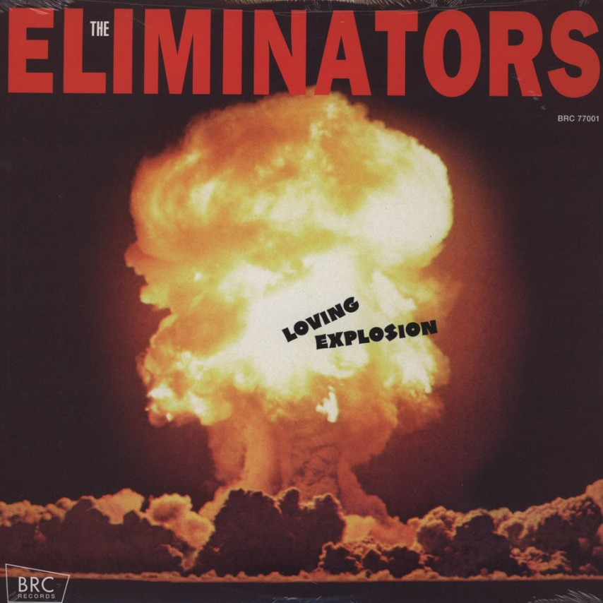 The Eliminators - Loving Explosion