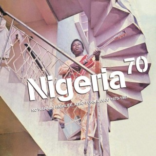 Various Artists - Nigeria 70 / No Wahala: Highlife, Afro-Funk & Juju 1973-1987