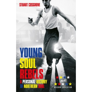 Stuart Cosgrove - Young Soul Rebels: A Personal History of Northern Soul