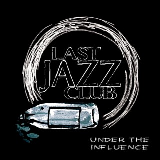 Last Jazz Club - Under The Influence