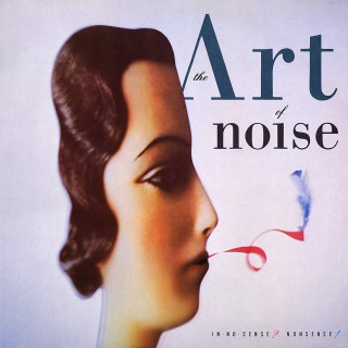 Art Of Noise - In No Sense ? Nonsense!