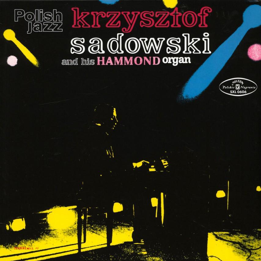 Krzysztof Sadowski - Krzysztof Sadowski And His Hammond Organ
