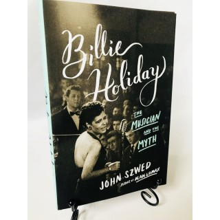 John Szwed - Billie Holiday: The Musician and the Myth