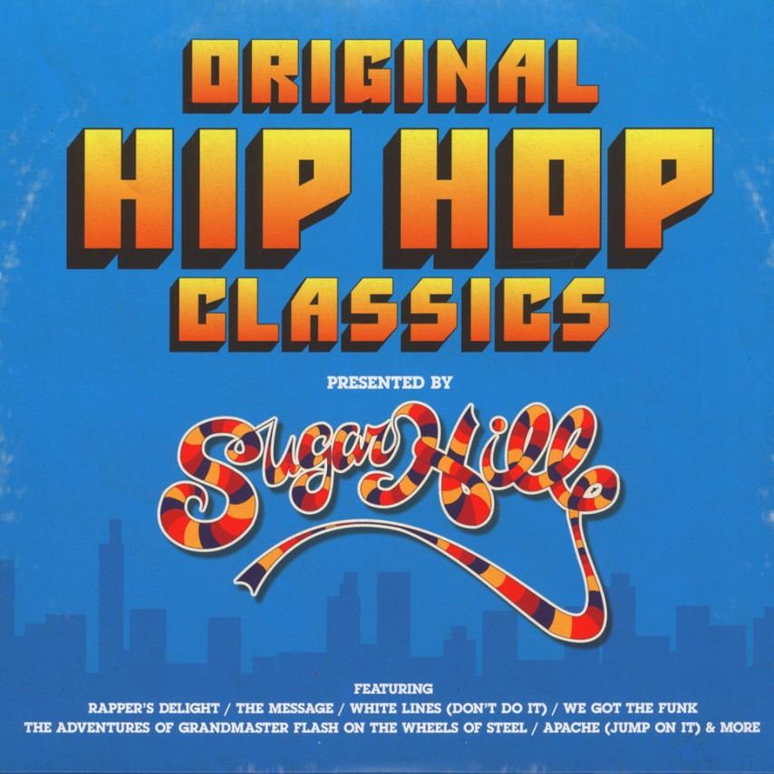 Various Artists - Original Hip Hop Classics presented By Sugarhill