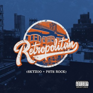 Skyzoo & Pete Rock - Retropolitan