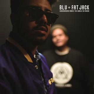 Blu & Fat Jack - Underground Makes The World Go Round