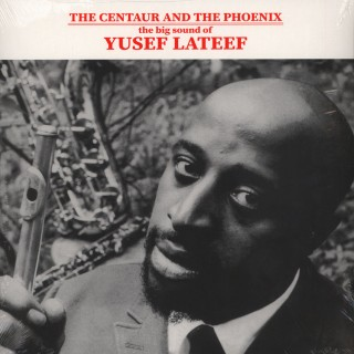 Yusef Lateef - The Centaur And The Phoenix: The Big Sound Of Yusef Lateef