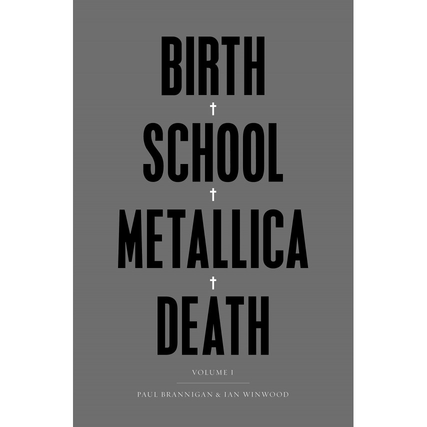 Paul Brannigan & Ian Winwood - Birth School Metallica Death: Vol I