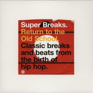 Various Artists - Super Breaks. Return To The Old School. Classic Breaks And Beats From The Birth Of Hip-Hop