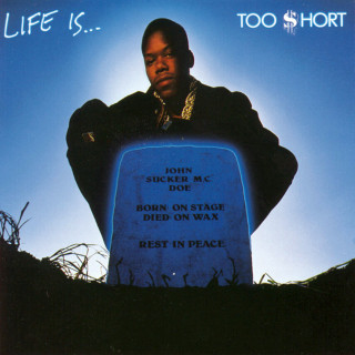 Too $hort - Life Is... Too $hort