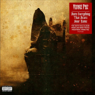 Vinnie Paz - Burn Everything That Bears Your Name