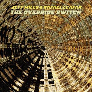 Jeff Mills & Rafael Leafar - The Override Switch
