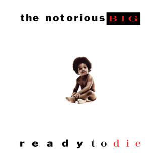 Notorious B.I.G. - Ready To Die