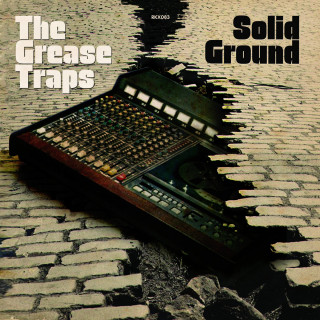 The Grease Traps - Solid Ground