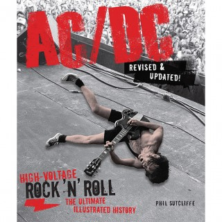 Phil Sutcliffe - AC/DC, Revised & Updated: High-Voltage Rock 'n' Roll: The Ultimate Illustrated History