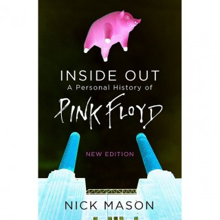 Nick Mason - Inside Out: A Personal History of Pink Floyd - New Edition