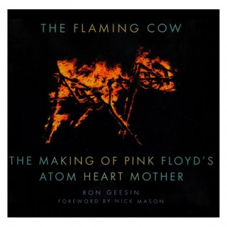 Ron Geesin - The Flaming Cow: The Making of Pink Floyd's Atom Heart Mother