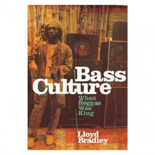 Lloyd Bradley - Bass Culture: When Reggae Was King