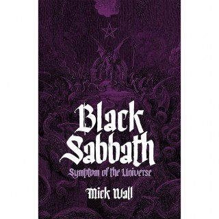 Mick Wall - Black Sabbath: Symptom of the Universe