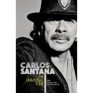 Carlos Santana, Ashley Kahn & Hal Miller - Carlos Santana - The Universal Tone