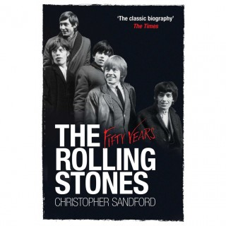 Christopher Sandford - The Rolling Stones - Fifty Years
