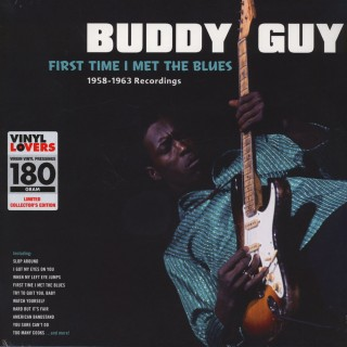 Buddy Guy - First Time I Met The Blues: 1958-1963 Recordings