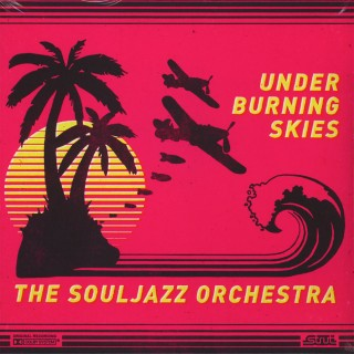 The Souljazz Orchestra - Under Burning Skies