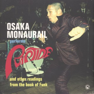 Osaka Monaurail - Riptide And Other Readings From The Book Of Funk