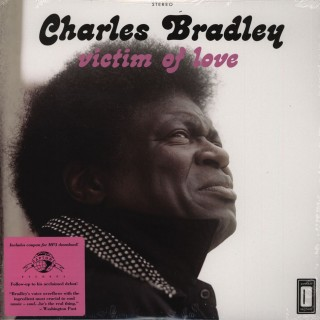 Charles Bradley - Victim Of Love Feat. Menahan Street Band