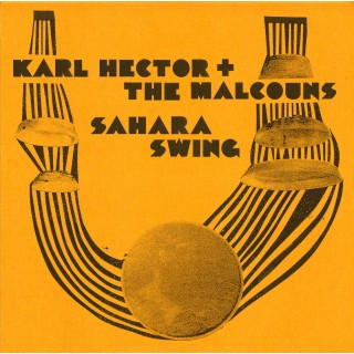 "Karl Hector & The Malcouns - Sahara Swing (2LP+7"")"