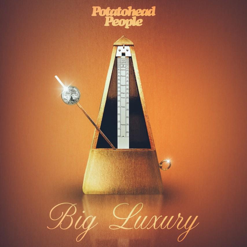 Potatohead People - Big Luxury